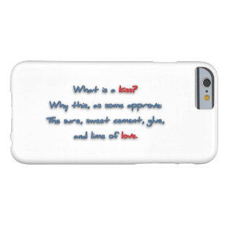 Romantic Quote - What is a kiss? Why this, as so … Barely There iPhone 6 Case