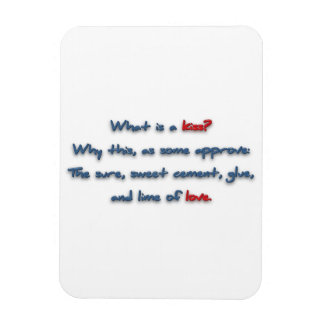 Romantic Quote - What is a kiss? Why this, as so … Rectangular Photo Magnet