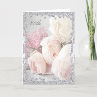 Romantic Roses & Diamonds 80th Birthday Card