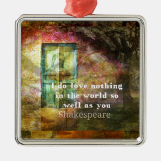 ROMANTIC William Shakespeare LOVE quote Christmas Ornament
