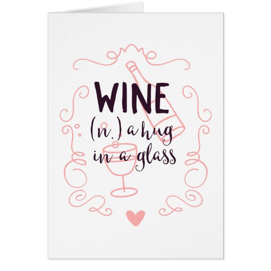 Romantic Wine is a Hug in a Glass Card