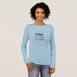 Romantic Wine is a Hug in a Glass Long Sleeve T-Shirt