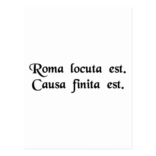 Rome has spoken. The cause is finished Postcard
