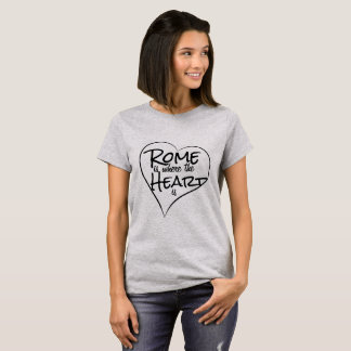 Rome is where the heart is - shirt