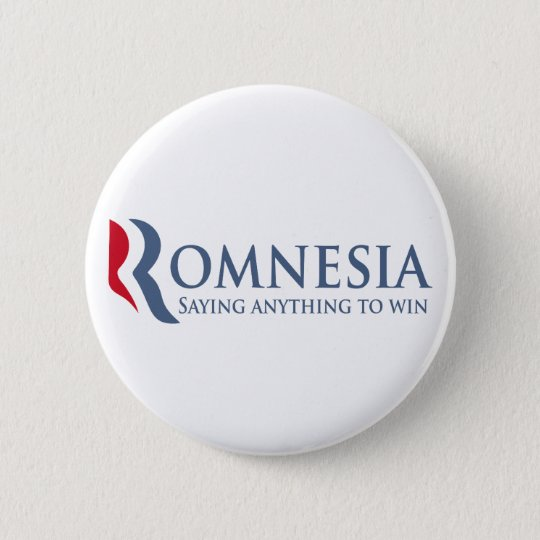 Romnesia - Saying Anything To Win 6 Cm Round Badge
