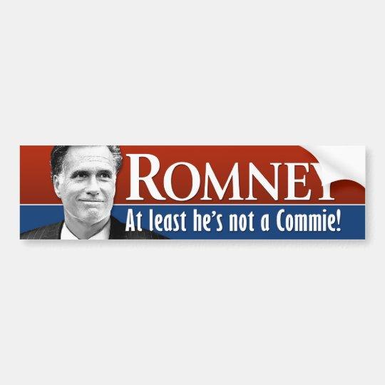 Romney - At least he is not a commie Bumper Sticker