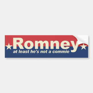 Romney - at least he's not commie - anti Obama Bumper Sticker