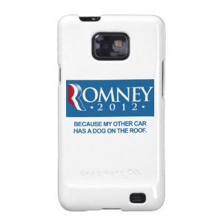 ROMNEY BECAUSE MY OTHER CAR HAS A DOG ON THE ROOF. SAMSUNG GALAXY S2 COVER