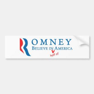 Romney: Believe in (half of) America Bumper Stickers