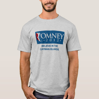 ROMNEY BELIEVE IN THE CAYMAN ISLANDS.png T-Shirt