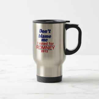 Romney Don't Blame Me Travel Mug