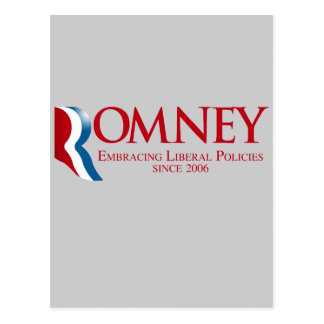 Romney - Embracing Liberal Policies since 2006 Post Card