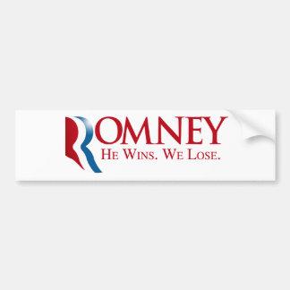 Romney -  He Wins. We Lose Bumper Sticker