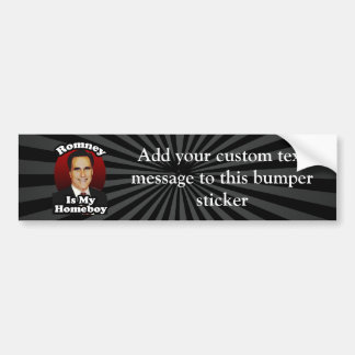 Romney is My Homeboy, Funny Political Design Bumper Sticker