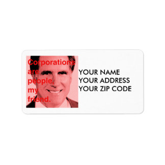 Romney Quote - Corporations are people, my friend Address Label