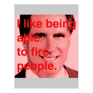 Romney Quote - I like being able to fire people Postcard