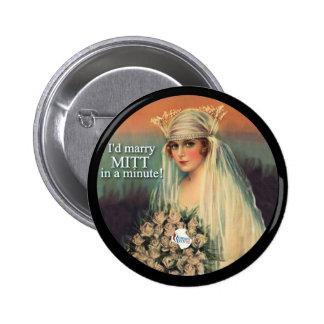 Romney Ryan 2012 / I'd Marry Mitt in a Minute! 6 Cm Round Badge