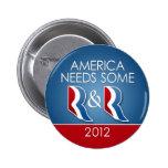 Romney Ryan - America Needs Some R & R Pin