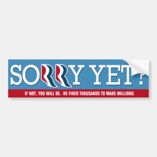 Romney - You'll be SORRY! Bumper Sticker