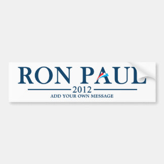 Ron Paul 2012 - Add your own text Bumper Sticker
