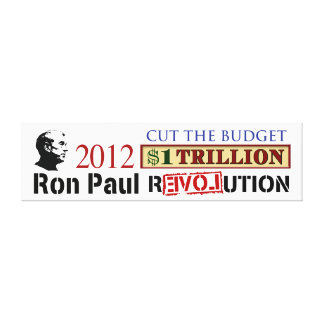 Ron Paul 2012 Cut the Budget $1Trillion Dollars Stretched Canvas Prints
