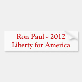 Ron Paul - 2012 Liberty for America Bumper Sticker