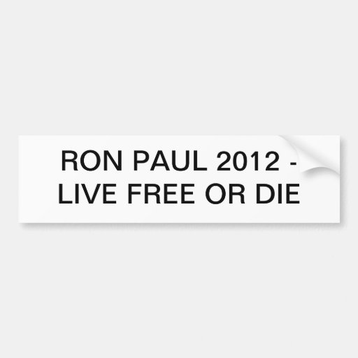 RON PAUL 2012 LIVE FREE OR DIE BUMPER STICKERS
