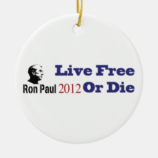 Ron Paul 2012 Live Free Or Die Ornaments