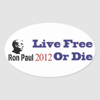 Ron Paul 2012 Live Free Or Die Oval Sticker