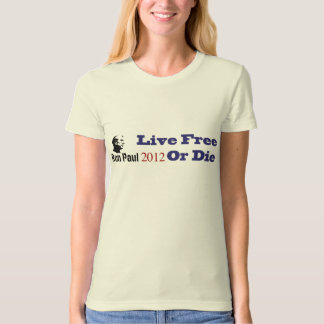 Ron Paul 2012 Live Free Or Die T Shirt