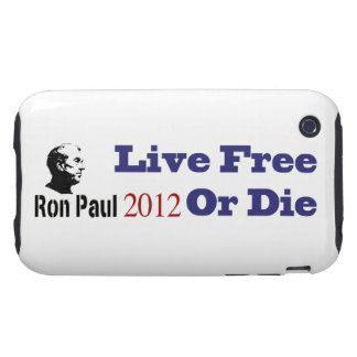 Ron Paul 2012 Live Free Or Die Tough iPhone 3 Case