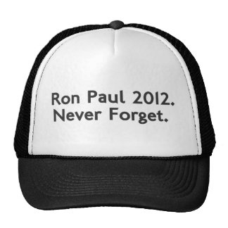 """Ron Paul 2012, Never Forget"" T-Shirt Cap"