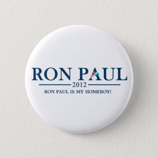 Ron Paul 2012 - Ron Paul is my Homeboy! 6 Cm Round Badge