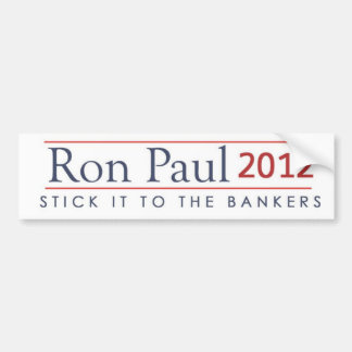 Ron Paul 2012 Stick it to the bankers Bumper Sticker