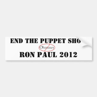 Ron Paul END 'THE PUPPET SHOW' Bumper Sticker