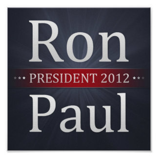 Ron Paul for President 2012 Campaign Poster