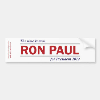 Ron Paul for President 2012 The Time is Now Bumper Sticker
