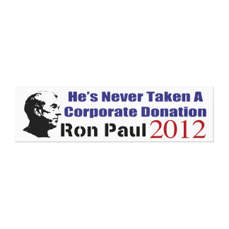Ron Paul Has Never Taken A Corporate Donation Canvas Print