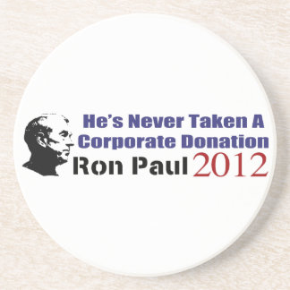 Ron Paul Has Never Taken A Corporate Donation Drink Coaster