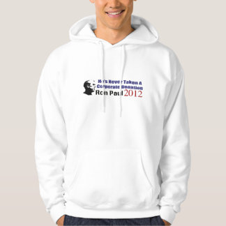 Ron Paul Has Never Taken A Corporate Donation Hooded Sweatshirts