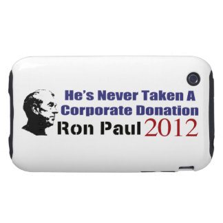 Ron Paul Has Never Taken A Corporate Donation Tough iPhone 3 Case