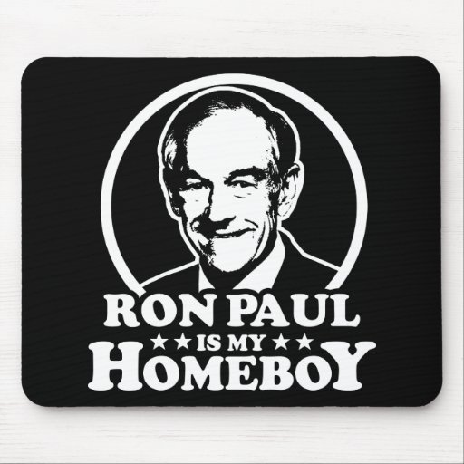 Ron Paul Is My Homeboy Mouse Pads
