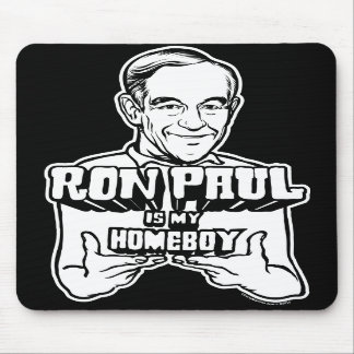 Ron Paul Is My Homeboy Mousepad
