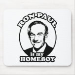 Ron Paul is my homeboy Mousepads