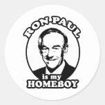 Ron Paul is my homeboy Round Sticker