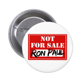 Ron Paul is NOT FOR SALE!!! 6 Cm Round Badge