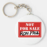 Ron Paul is NOT FOR SALE!!! Key Chain