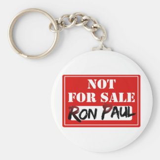 Ron Paul is NOT FOR SALE!!! Key Ring