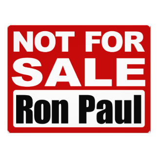 Ron Paul is Not For Sale Sign Photograph