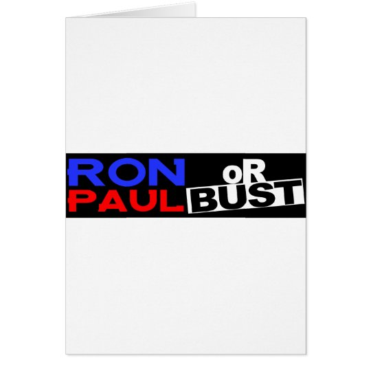 RON PAUL OR BUST GREETING CARD